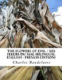 The Flowers of Evil / Les Fleurs du Mal (Bilingual English - French Edition)