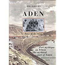 Aden : Port mythique au Yémen