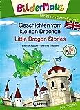 Bildermaus - Mit Bildern Englisch lernen - Geschichten vom kleinen Drachen - Little Dragon Stories: Mit Bildern lesen lernen