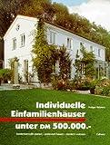 BauArt: Individuelle Einfamilienhäuser unter DM 500000,-: Kostenbewusst planen - preiswert bauen - modern wohnen