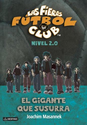 El gigante que susurra: Las fieras del Fútbol Club 2.0 2 (Fieras Futbol Club)