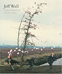 Jeff Wall: Photographs 1978-2004