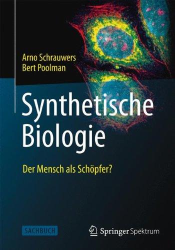 Synthetische Biologie - Der Mensch als Schöpfer?
