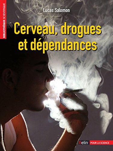 Cerveau, drogues et dépendances