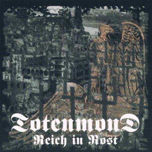 Totenmond: Reich In Rost (Audio CD)