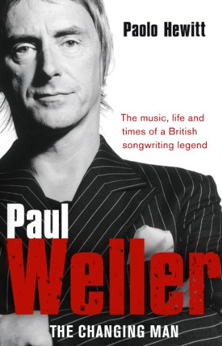 Paul Weller - The Changing Man por Paolo Hewitt