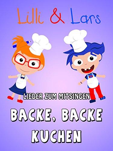Clip: Backe, backe Kuchen - Lilli und Lars - Lieder zum mitsingen (Kuchen Videos)