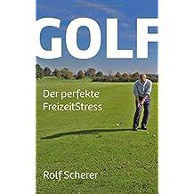 Golf - Der perfekte FreizeitStress