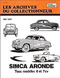 Les archives du collectionneur N°23 , Simca Aronde tous modèles 6 et 7 cv...