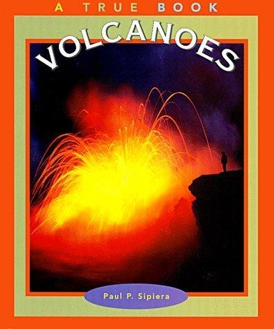 Volcanoes (True Books: Nature) by Paul P. Sipiera (1999-03-01) par Paul P. Sipiera