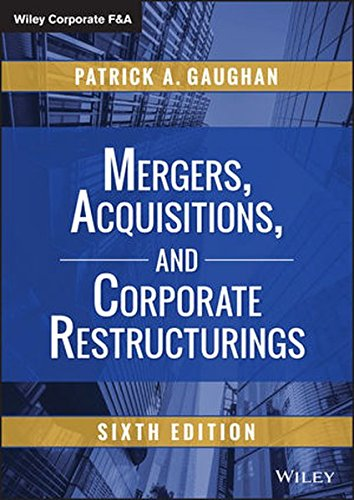 Mergers, Acquisitions, and Corporate Restructurings, Sixth Edition (Wiley Corporate F&A)
