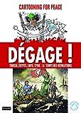 Dégage ! - Tunisie, Egypte, Libye, Syrie : Le temps des révolutions