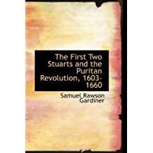 The First Two Stuarts and the Puritan Revolution, 1603-1660 by Samuel Rawson Gardiner (2009-03-19)