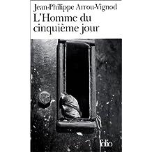 L'Homme du cinquième jour - Prix Renaudot des Lycéens 1997