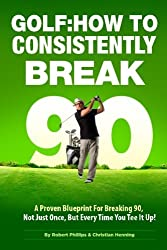 Golf: How to Consistently Break 90 by Robert Phillips (2013-10-23)