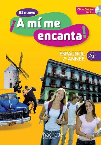 El nuevo A mi me encanta 2e année - Espagnol - Livre de l'élève - édition 2013 (A mi me encanta collège)