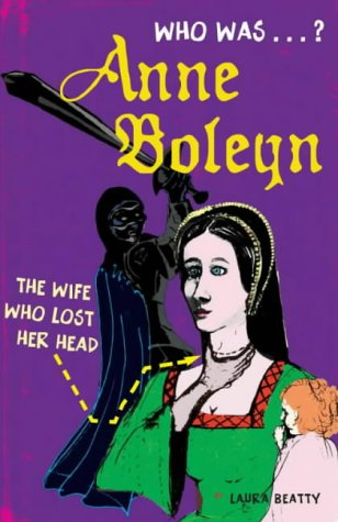 Who was Anne Boleyn? : the wife who lost her head