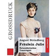 Fräulein Julie (Großdruck): Naturalistisches Trauerspiel