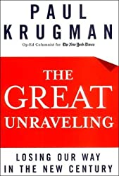 [The Great Unravelling: Losing Our Way in the New Century] [by: Paul R. Krugman]