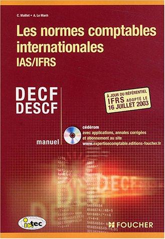 Les Normes comptables internationales IAS/IFRS : DECF - DESCF (CD-Rom inclus)