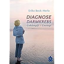 Diagnose Darmkrebs: Gekämpft - Gesiegt