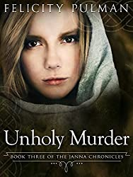 Unholy Murder: The Janna Chronicles 3