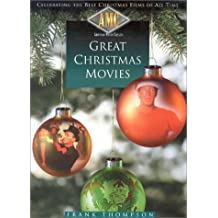 American Movie Classics' Great Christmas Movies: Celebrating the Best Christmas Films of All Time