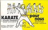 Karaté pour nous (en bandes dessinées), tome 1. Technique de base et Katas, méthode Shotokan, ceinture blanche et jaune