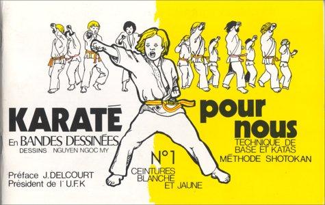 Karaté pour nous (en bandes dessinées), tome 1. Technique de base et Katas, méthode Shotokan, ceinture blanche et jaune par Ngoc My Nguyen