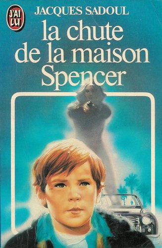 La Chute de la maison Spencer par Jacques Sadoul