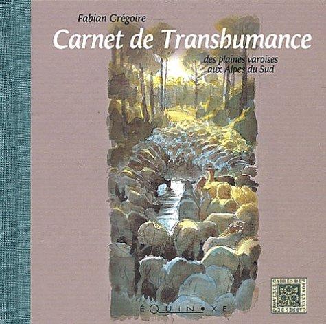 Carnet de transhumance : Des plaines varoises aux Alpes du Sud par Fabian Grégoire