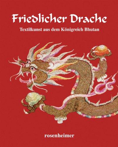 Friedlicher Drache. Textilkunst aus dem Königreich Bhutan