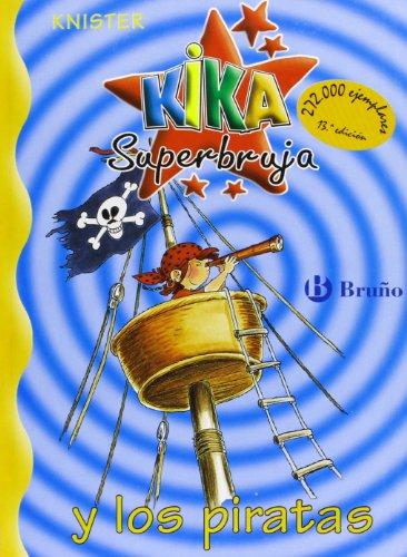 Kika Superbruja y los piratas (Castellano - A Partir De 8 Años - Personajes - Kika Superbruja) por KNISTER