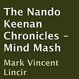 The Nando Keenan Chronicles - Mind Mash