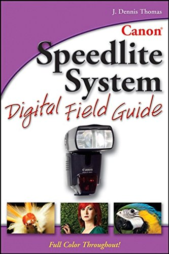 Canon® Speedlite System Digital Field Guide PDF Books