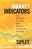 Market Indicators: The Best-Kept Secret to More Effective Trading and Investing (Bloomberg Financial)