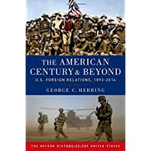 The American Century and Beyond: U.S. Foreign Relations, 1893-2014