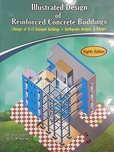 Illustrated Design of Reinforced Concrete Buildings (Design of G+3 Storeyed Buildings + Earthquake Analysis & Design)