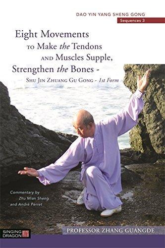 Eight Movements to Make the Tendons and Muscles Supple, Strengthen the Bones - Shu Jin Zhuang Gu Gong - 1st Form: Dao Yin Yang Sheng Gong Sequences 3 (Dao Yin Yang Shen Gong) by Zhang Guangde (2014-12-21)