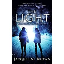 The Light: Who do you become when the world falls away? Book 1 of The Light Series (English Edition)