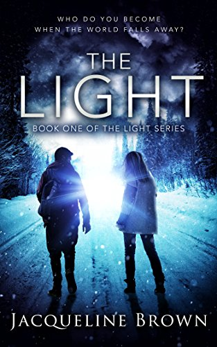 Picture of The Light: Who do you become when the world falls away? Book 1 of The Light Series