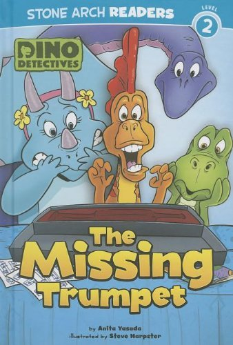 The Missing Trumpet (Stone Arch Readers: Dino Detectives) by Anita Yasuda (2013-01-06)