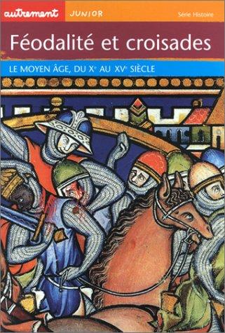 Descargar Libro Féodalité et Croisades : Le Moyen Âge, du Xe au Xve siècle de Claude Merle