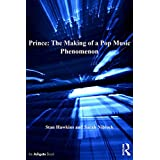 Prince: The Making of a Pop Music Phenomenon (Ashgate Popular and Folk Music Series)