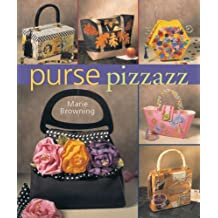Purse Pizzazz by Marie Browning (2006-08-28)