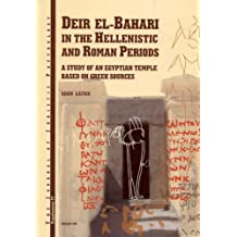 Deir El-Bahari in the Hellenistic and Roman Periods: A Study of an Egyptian Temple Based on Greek Sources (Jjp Supplements)
