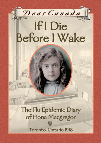 If I Die Before I Wake : The Flu Epidemic Diary of Fiona Macgregor