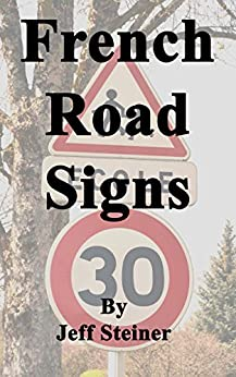 French Road Signs by [Steiner, Jeff]