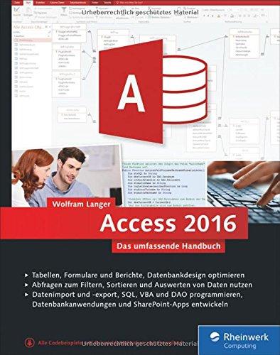access-2016-das-umfassende-handbuch-tabellen-formulare-berichte-datenbankdesign-abfragen-import-und-