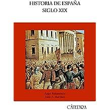 Historia de España. Siglo XIX (Historia. Serie mayor)